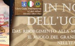 """Venerdì 1° febbraio. Il Lions Club Asti Alfieri incontra il Gran Maestro Raffi. 11° Meeting sociale con tema """"In nome dell'uomo. Dal Risorgimento alla modernità, il ruolo del Grande Oriente d'Italia"""""""