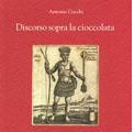 Benevento 24 novembre 2010 – Il discorso sopra la cioccolata. Dialogo immaginario con Antonio Cocchi.