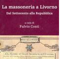 """Livorno 1 febbraio 2007 – """"La Massoneria a Livorno. Dal Settecento alla Repubblica""""."""