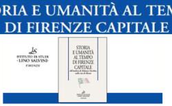Storia e Umanità al tempo di Firenze Capitale. Iniziativa dell'Istituto Salvini  per il 9 maggio