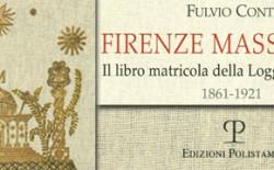Firenze Massonica. Il libro matricolare della Loggia Concordia 1861-1921