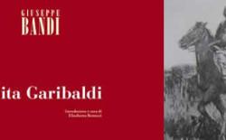 Domenica 9 incontro dedicato al libro su Anita Garibaldi scritto nel 1908 da Giuseppe Bandi