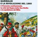 23 luglio 2011 – Garibaldi e la rivoluzione del 1860. Il Piemonte costituzionale, la crisi del Regno delle Due Sicilie e la spedizione dei Mille.