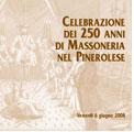 Pinerolo 6 giugno 2008 – 250 anni di storia massonica.