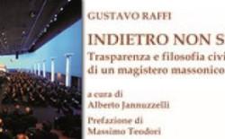 Indietro non si torna, la Massoneria di Gustavo Raffi è una storia di impegno e passione civile
