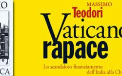 """Presentazione del libro di Massimo Teodori, """"Vaticano rapace"""""""