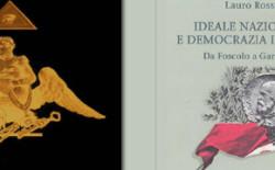 'Ideale nazionale e democrazia in Italia. Da Foscolo a Garibaldi' di Lauro Rossi presentato dal Servizio Biblioteca