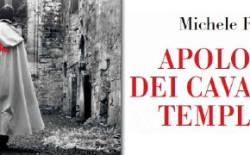 """Presentato a Roma """"Apologia dei Cavalieri Templari"""" di Michele Raffi"""
