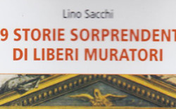 """99 storie sorprendenti di Liberi Muratori"" di Lino Sacchi"