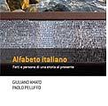 """Roma 14 giugno 2011 – Presentazione del libro """"Alfabeto italiano: la storia al presente""""."""