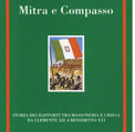 Radicondoli (Siena) 1 agosto 2009 – Mitra e compasso. Conversazione pubblica sul libro di Stefano Bisi sui rapporti tra Chiesa e Massoneria.