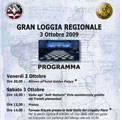 Torino 3 ottobre 2009 – Gran Loggia Regionale. Il Collegio Circoscrizionale di Piemonte e Valle d'Aosta si riunisce in tornata rituale. Numerosi gli eventi a margine. Partecipa il Gran Maestro Raffi.