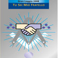 Rimini 4-6 aprile 2008 – Gran Loggia 2008. Tu sei mio Fratello!