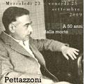 San Giovanni in Persiceto 23-25 settembre 2009 – Pettazzoni e la storia delle religioni. Convegno dell'Università di Bologna con il contributo del Grande Oriente d'Italia.