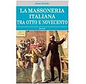 4 maggio 2011 – La Massoneria Italiana tra Otto e Novecento.