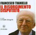 23 luglio 2011 – Francesco Traniello. Il Risorgimento disputato.