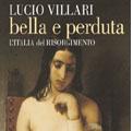 """Roma 30 novembre 2010 – Il Servizio Biblioteca del Grande Oriente d'Italia presenta """"Bella e Perduta. L'Italia del Risorgimento""""."""