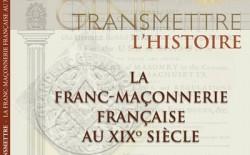 """Dal team di ricerca della Grande Loge Nationale Francaise,  il libro """"Trasmettere la storia della Libera Muratoria"""""""