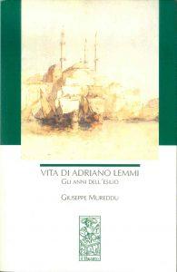 Libri. Vita di Adriano Lemmi di Giuseppe Mureddu