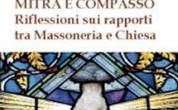 """""""Mitra e Compasso"""". Il nuovo libro del Gran Maestro sui rapporti tra Chiesa e Massoneria"""