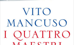 """Discepoli e Maestri. Estratto da """"I quattro maestri"""", il nuovo bestseller di Vito Mancuso"""